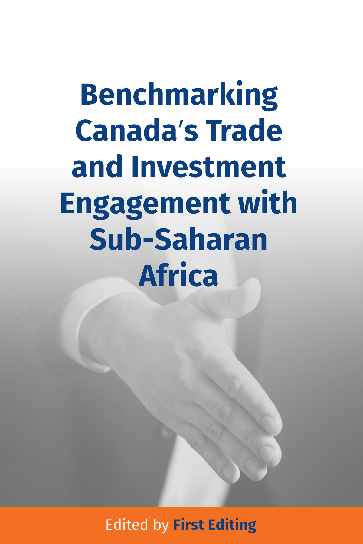 Benchmarking Canada's Trade and Investment Engagement with  Sub-Saharan Africa